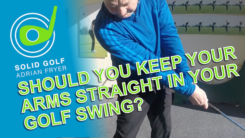 Should you keep your arms straight in the golf swing?