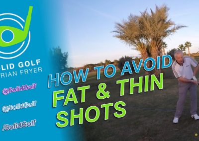 How to avoid fat and thin shots with Solid Golf