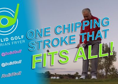 One Chipping Stroke That Fits All with Solid Golf